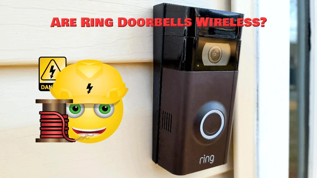 Are Ring Doorbells Wireless